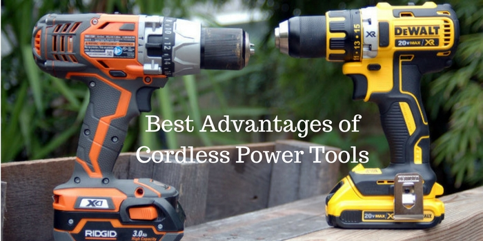 The Best Advantages of Cordless Power Tools